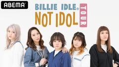 BILLIE IDLE® NOT IDOL TOUR